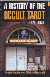 A History of the Occult Tarot: 1870-1970 by Ronald Decker and Michael Dummett