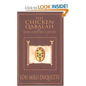 The Chicken Qabalah of Rabbi Lamed Ben Clifford by Lon Milo Duquette