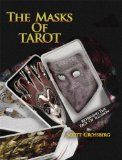 The Masks of Tarot by Scott Grossberg