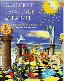 Secret Language of Tarot by Ruth Ann and Wald Amberstone