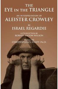 Eye in the Triangle by Israel Regardie