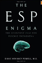 The ESP Enigma: The Scientific Case for Psychic Phenomena by Diane Hennacy Powell, M.D.