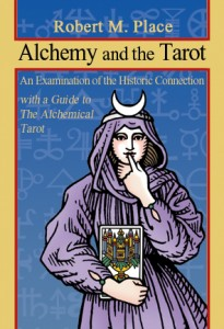 Alchemy and the Tarot by Robert M. Place